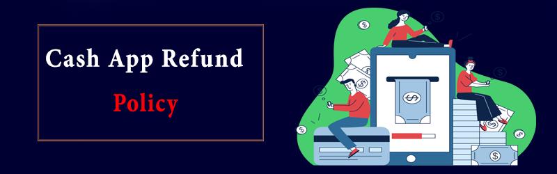 Cash App Refund Policy