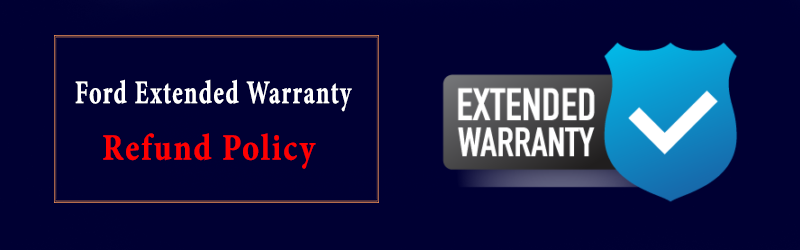 Ford Extended Warranty Refund