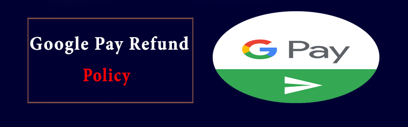 Google Pay Refund