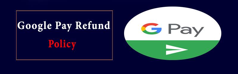 Google Pay Refund
