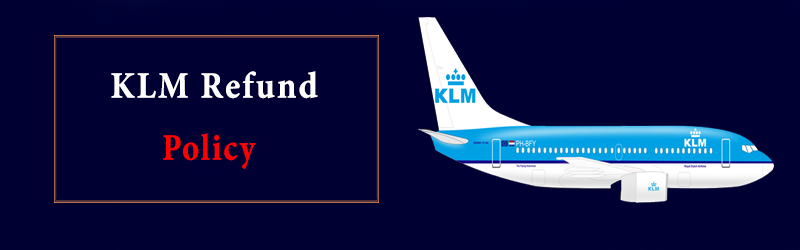 KLM Refund Policy