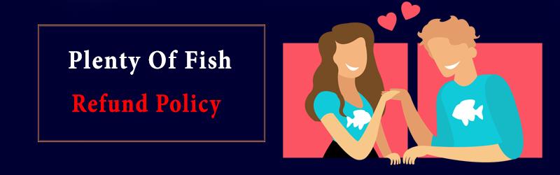 Plenty Of Fish Refund Policy