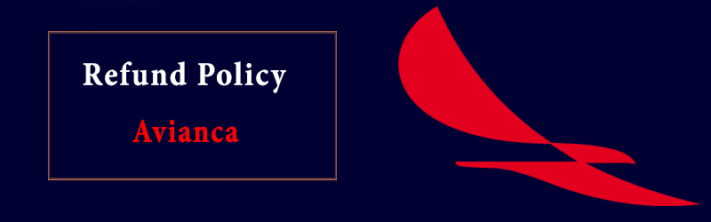 Avianca Refund Policy