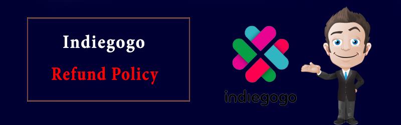 Indiegogo Refund Policy