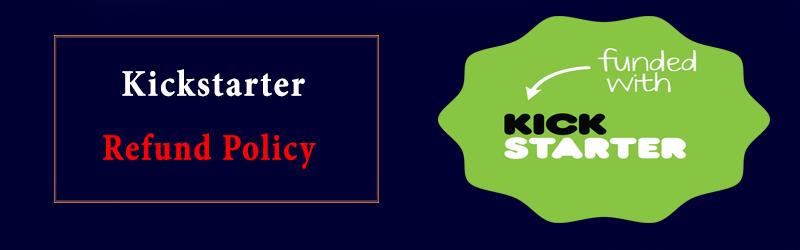 Kickstarter Refund Policy