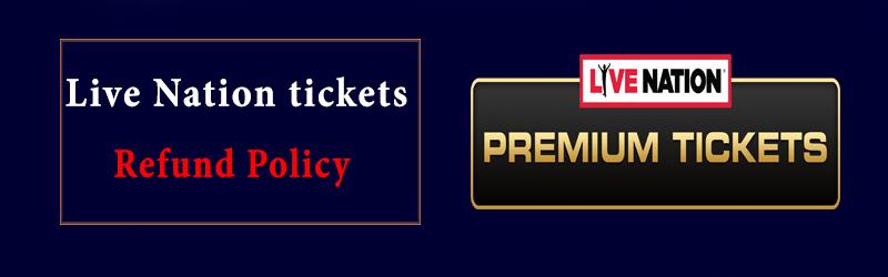 Live Nation tickets Refund Policy