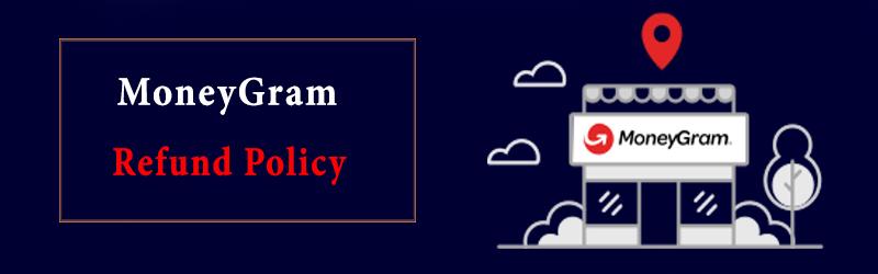 MoneyGram refund Policy