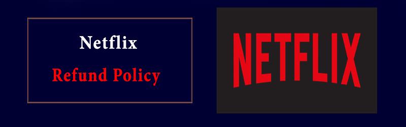 Netflix Refund Policy